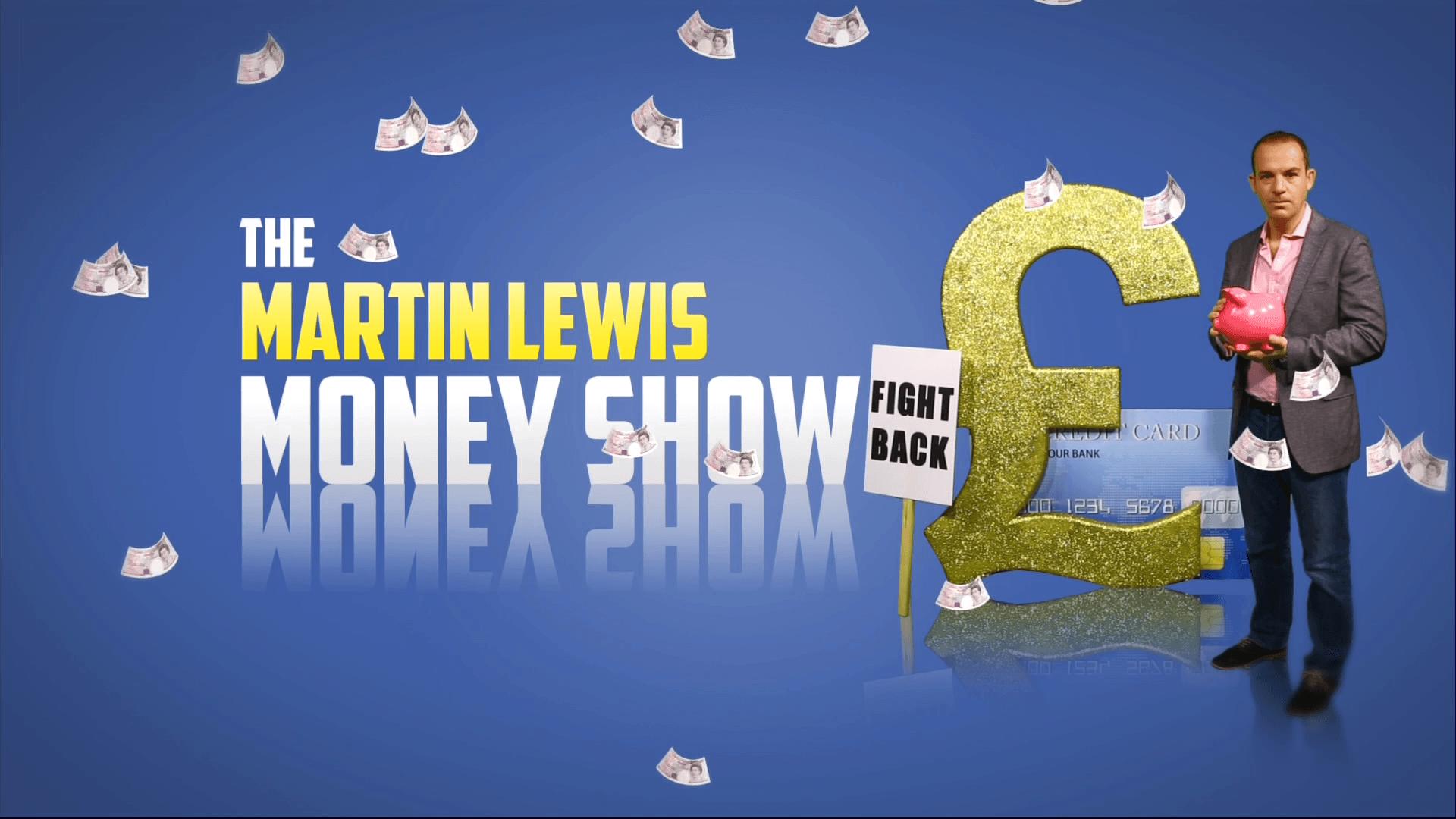 Martin Lewis Money Show
